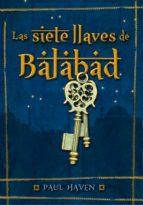 Las Siete Llaves De Balabad (SERIE INFINITA)