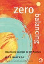 ZERO BALANCING: TOCANDO LA ENERGIA DE LOS HUESOS