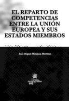 EL REPARTO DE COMPETENCIAS ENTRE LA UNION EUROPEA Y SUS ESTADOS M IEMBROS