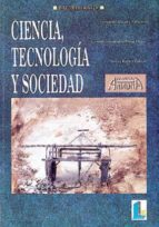 CIENCIA, TECNOLOGIA, SOCIEDAD (BACHILLERATO LOGSE)