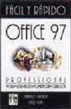 OFFICE 97 PROFESSIONAL FACIL Y RAPIDO