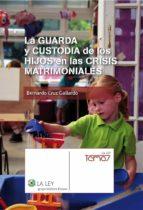 LA GUARDA Y CUSTODIA DE LOS HIJOS EN LAS CRISIS MATRIMONIALES (EBOOK)