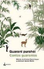 GUARANI PURAHÉI/CANTOS GUARANÍES