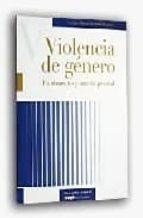 VIOLENCIA DE GENERO : FUNDAMENTOS Y PRACTICA PROCESAL