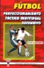 FUTBOL: PERFECCIONAMIENTO TACTICO INDIVIDUAL DEFENSIVO