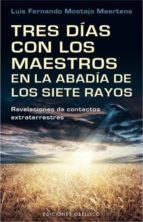 Tres Días con los Maestros en la Abadia de los Siete Rayos (NUEVA CONSCIENCIA)