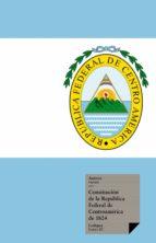 CONSTITUCIONES FUNDACIONALES DE LAS PROVINCIAS UNIDAS DEL CENTRO DE AMÉRICA (EBOOK)