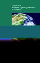 Mañana, ¿Quién Gobernará El Mundo? (Ensayo)