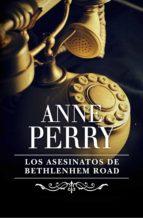 Los asesinatos de Bethlehem Road (Inspector Thomas Pitt 10)