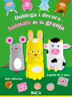 Animals De La Granja. Doblega I Decora