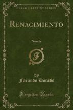 Renacimiento: Novela (Classic Reprint)