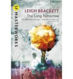 The Long Tomorrow (S.F. MASTERWORKS) (English Edition)