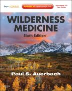 Wilderness Medicine: Expert Consult Premium Edition - Enhanced Online Features (Auerbach, Wilderness Medicine)