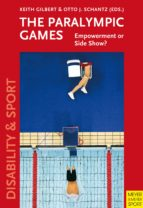 The Paralympic Games: Empowerment or Side Show? (Disability & Sport) (English Edition)