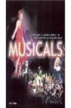 MUSICALS: THE COMPLETE ILLUSTRATED STORY OF THE MOST POPULAR LIVE ENTERTAINMENT