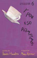 Y POR ESO ROMPIMOS (ENTREGA 6) (EBOOK)