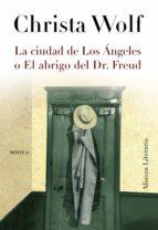 LA CIUDAD DE LOS ANGELES O EL ABRIGO DEL DR. FREUD