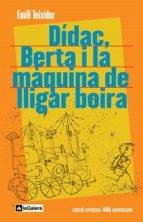 Dídac, Berta i la màquina de lligar boira: Edció commemorativa 40è aniversari
