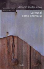 LA MORAL COMO ANOMALÍA (EBOOK)