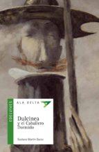 Dulcinea y el caballero dormido (Ala Delta (Serie Verde))