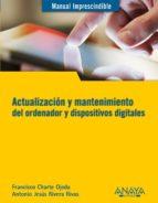 ACTUALIZACIÓN Y MANTENIMIENTO DEL ORDENADOR Y DISPOSITIVOS DIGITALES (EBOOK)