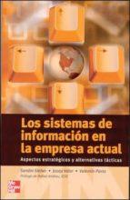 LOS SISTEMAS DE INFORMACION EN LA EMPRESA ACTUAL