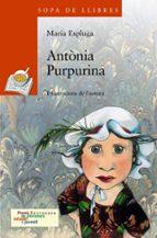 Antònia Purpurina (Llibres Infantils I Juvenils - Sopa De Llibres. Sèrie Taronja)