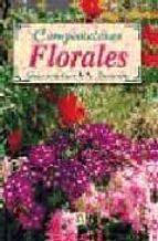 COMPOSICIONES FLORALES: GUIA PRACTICA DE LA FLORACION
