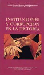INSTITUCIONES Y CORRUPCION EN LA HISTORIA