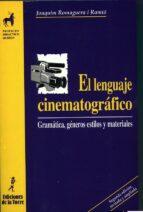 EL LENGUAJE CINEMATOGRAFICO: GRAMATICA, GENEROS, ESTILOS Y MATERI ALES (2ª ED.)