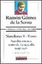 OBRAS COMPLETAS: NOVELISMO V. TEATRO: NOVELAS CORTAS Y TEATRO DE VANGUARDIA (1927-1947)