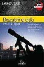 DESCUBRIR EL CIELO DESDE LA CIUDAD (GUIAS DE ASTRONOMIA)