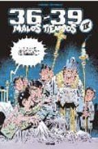 36-39: Malos tiempos 4 (Carlos Giménez)
