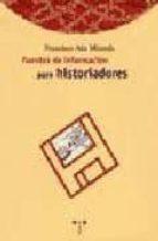 FUENTES DE INFORMACION PARA HISTORIADORES