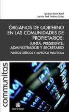 ÓRGANOS DE GOBIERNO EN LAS COMUNIDADES DE PROPIETARIOS : JUNTA, PRESIDENTE, ADMI (EBOOK)
