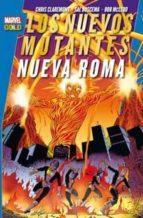 Los Nuevos Mutantes. Nueva Roma (M.Gold Nuevos Mutantes)