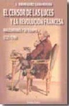 EL CENSOR DE LAS LUCES Y LA REVOLUCION FRANCESA: MALESHERBES Y SU TIEMPO 1721-1794