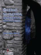 Soledad No Elegida: Sentimientos desconocidos