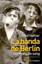 La Banda de Berlín. Germans de sang