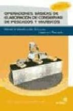 OPERACIONES BASICAS DE ELABORACION DE CONSERVAS DE PESCADOS Y MAR ISCOS: MANUAL DE IDENTIFICACION, SELECCION, LIMPIEZA Y PROCESADO