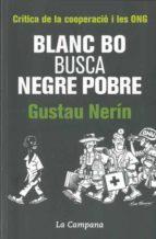 BLANC BO BUSCA NEGRE POBRE: CRITICA DE LA COOPERACIO I LES ONG