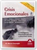 CRISIS EMOCIONALES: LA INTELIGENCIA EMOCIONAL APLICADA A SITUACIO NES LIMITE (2ª ED.)