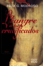 La sangre de los crucificados (Algaida Literaria - Eco)