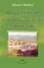 Mi Amigo Gerardo y Su Extraño Noviazgo y Otros Relatos