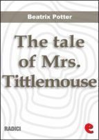 The Tale of Mrs. Tittlemouse (Radici)