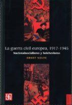 La Guerra civil europea (1917-1945): nacionalsocialismo y bolchevismo