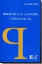 DOGMATICA DE LA ACCION Y PRAXIS PENAL