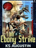 I Am Ebony Strike (English Edition)