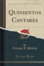 Quinientos Cantares (Classic Reprint)