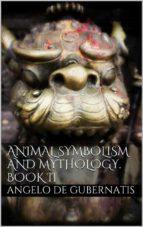 Animal symbolism and mythology. Book II